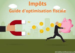 Impôts : Guide d'optimisation fiscale