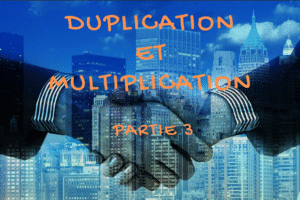 Duplication et multiplication