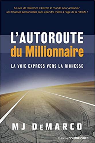 L'autoroute du millionnaire la voie express vers la richesse