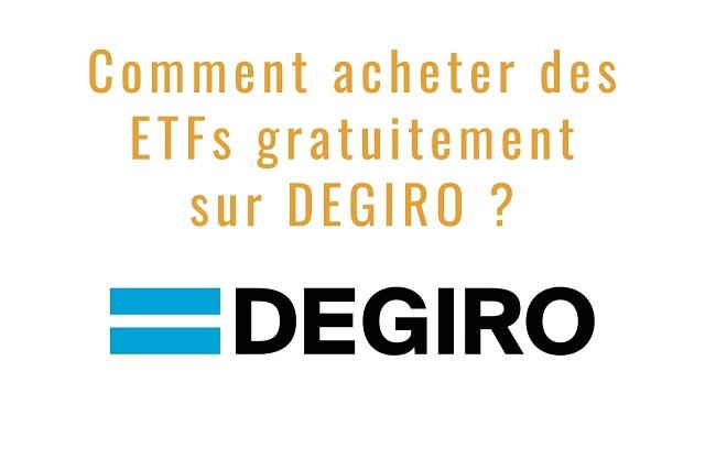 Comment acheter des ETFs gratuitement sur DEGIRO _