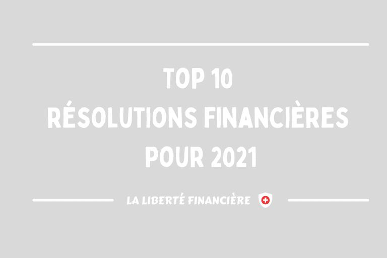 Top 10 résolutions financières pour 2021