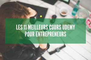 Les 11 meilleurs cours Udemy pour entrepreneurs + réductions