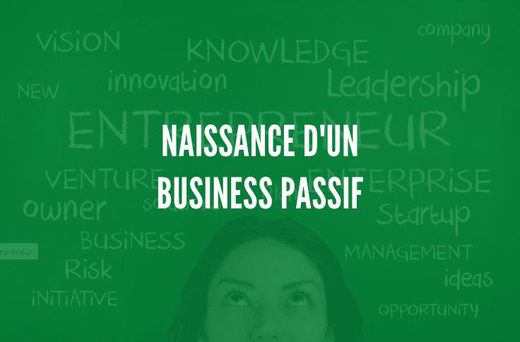 Naissance d'un business passif